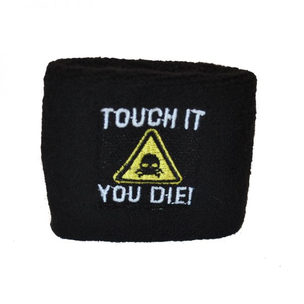 TOUCH IT YOU DIE 2